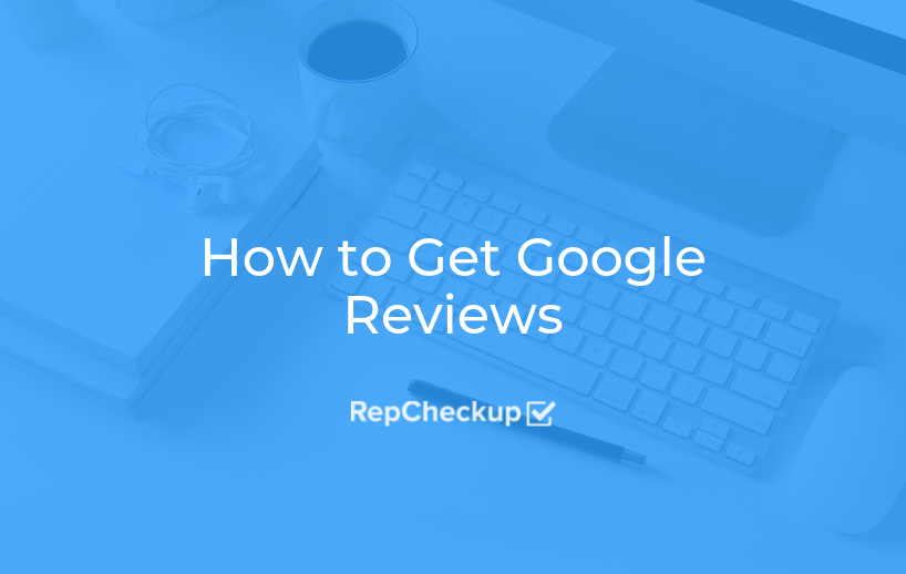 How to Get Google Reviews 1