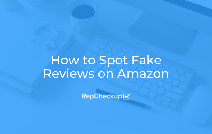 How to Spot Fake Reviews on Amazon 1