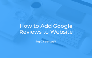 How to Add Google Reviews to Your Website 5