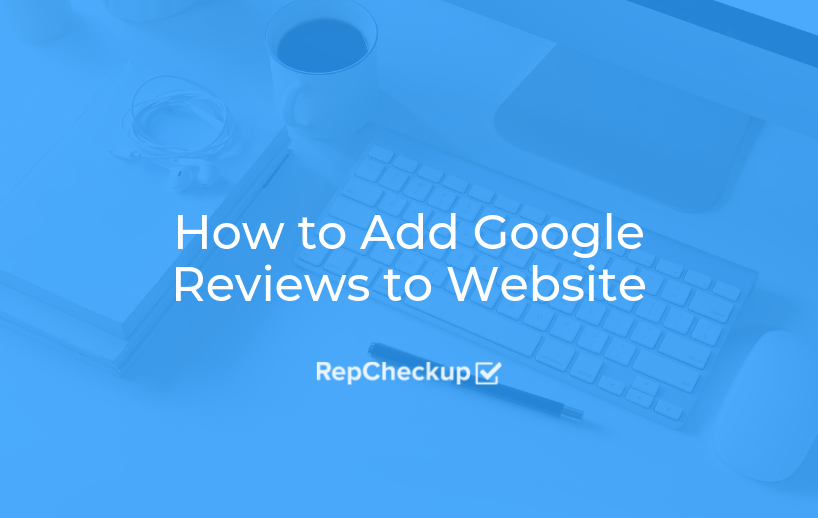 How to Add Google Reviews to Your Website 1