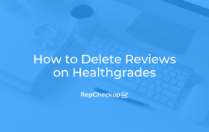 How to Delete Reviews on Healthgrades 7