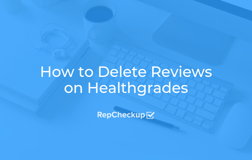 How to Delete Reviews on Healthgrades 2