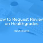 How to Request Reviews on Healthgrades 8