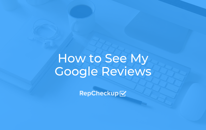 How to See My Google Reviews 1