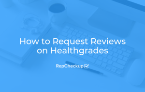 How to Request Reviews on Healthgrades 6