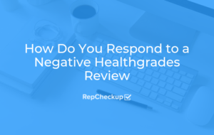 How Do You Respond to a Negative Healthgrades Review 5