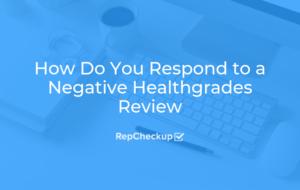 How Do You Respond to a Negative Healthgrades Review 9