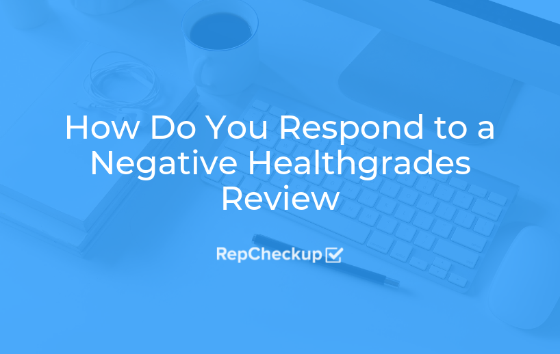How Do You Respond to a Negative Healthgrades Review 1