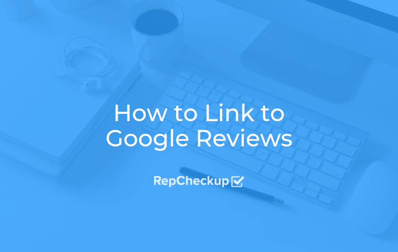 How to Link to Your Google Reviews 1