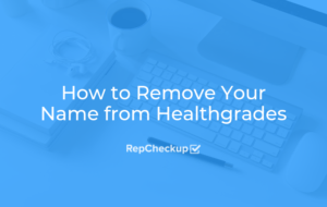 How to Remove Your Name from Healthgrades 4