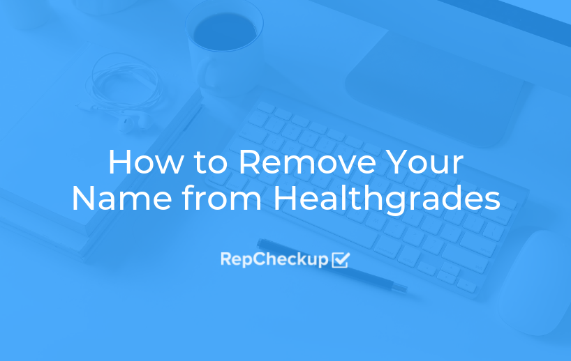 How to Remove Your Name from Healthgrades 1
