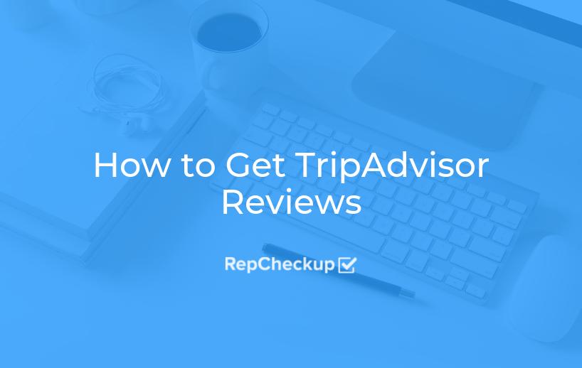 How to Get TripAdvisor Reviews 1
