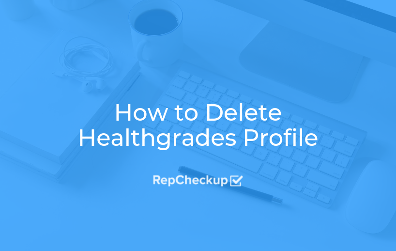 How to Delete Healthgrades Profile 1
