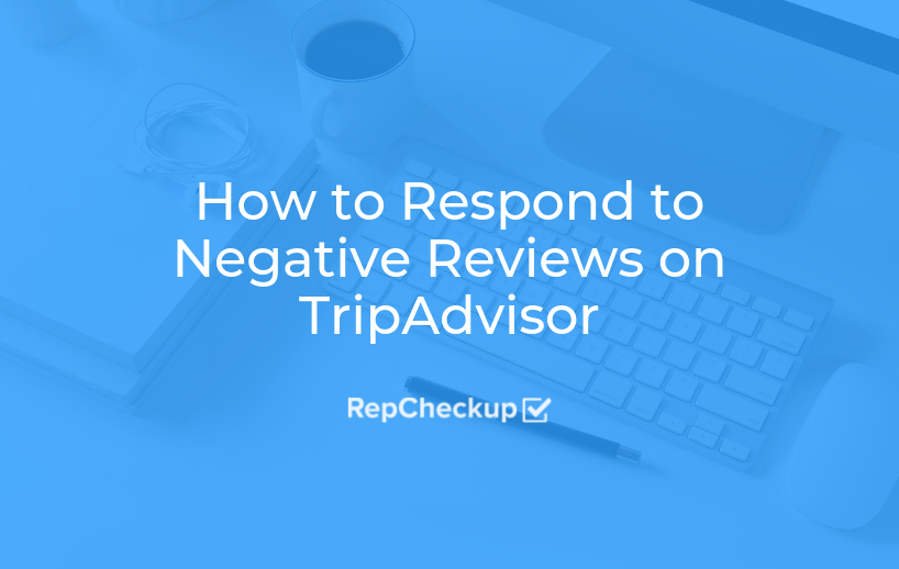 How to Respond to Negative Reviews on TripAdvisor 1