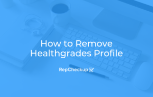How to Remove Healthgrades Profile 2