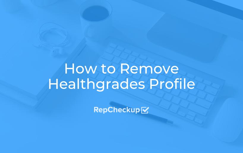 How to Remove Healthgrades Profile 1