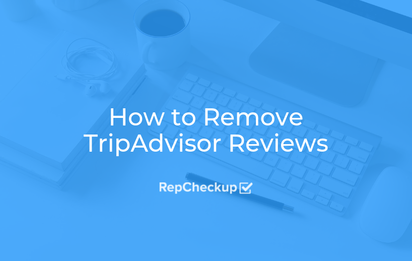 How to Remove TripAdvisor Reviews 1