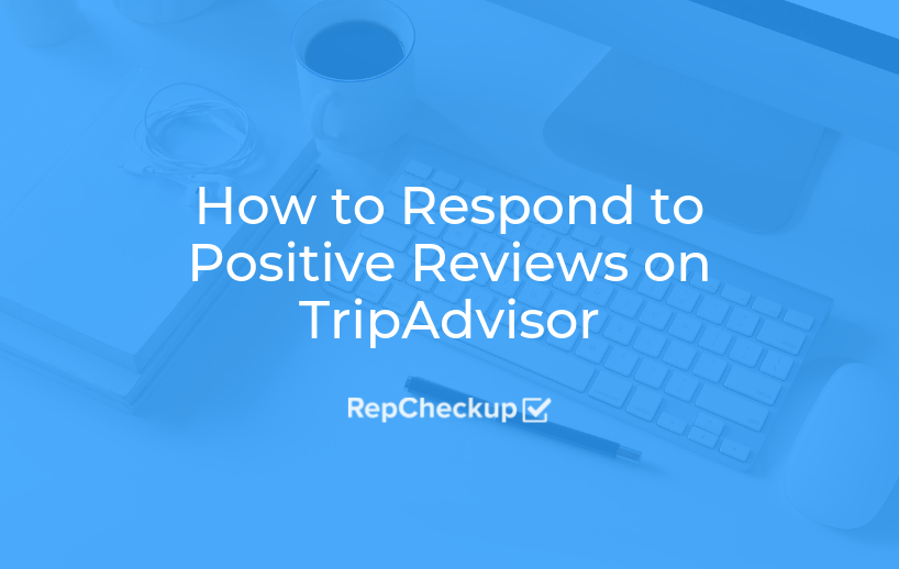 How to Respond to Positive Reviews on TripAdvisor 1