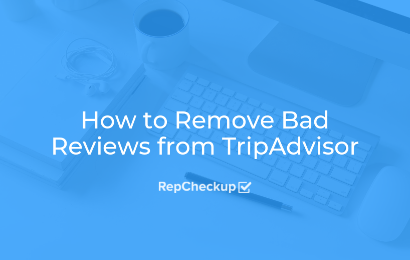 How to Remove Bad Reviews from TripAdvisor 1