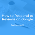 How to Respond to Reviews on Google 7
