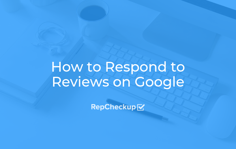 How to Respond to Reviews on Google 1