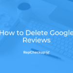 How to Delete Google Reviews 8