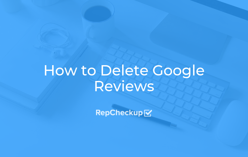 How to Delete Google Reviews 1