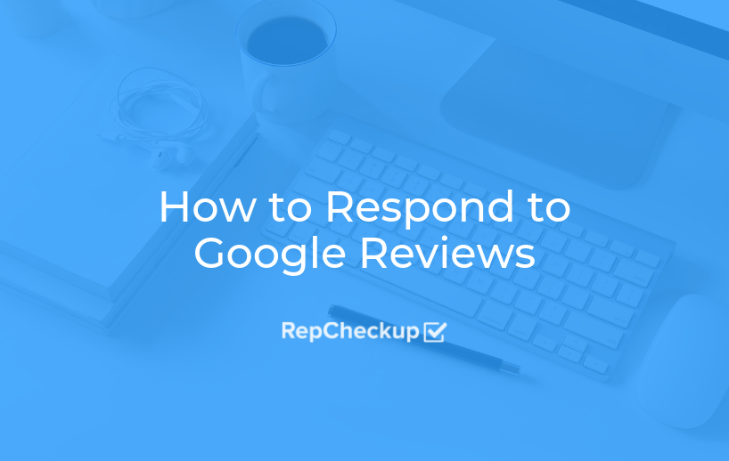 How to Respond to Google Reviews 1