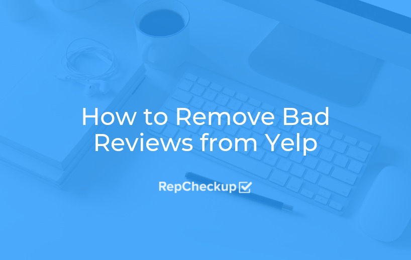 How to Remove Bad Reviews from Yelp 5