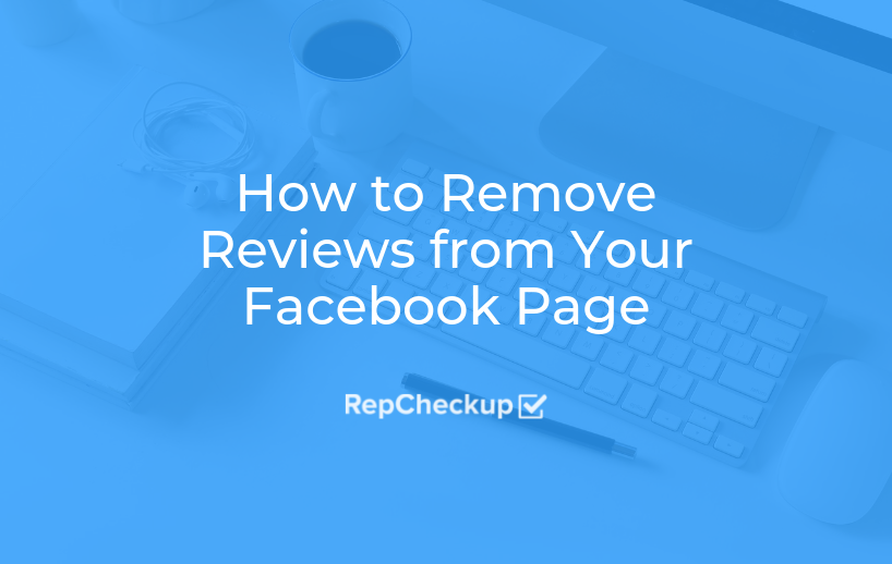 How to Remove Reviews from your Facebook Business Page 1