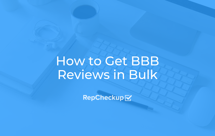 How to Get BBB Reviews in Bulk 2