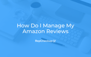 How Do I Manage My Amazon Reviews 5