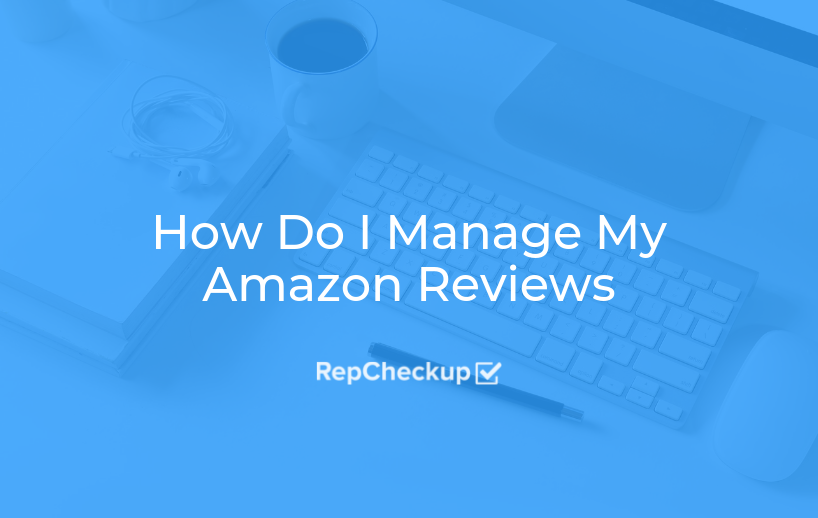 How Do I Manage My Amazon Reviews 1