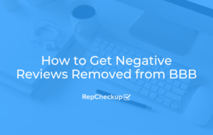 How to Get Negative Reviews Removed from BBB 5