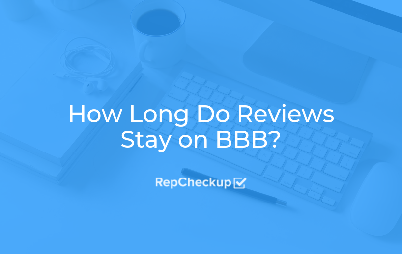 How Long Do Reviews Stay on BBB? 1