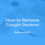 How to Remove Google Reviews 9