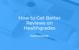 How to Get Better Reviews on Healthgrades 4
