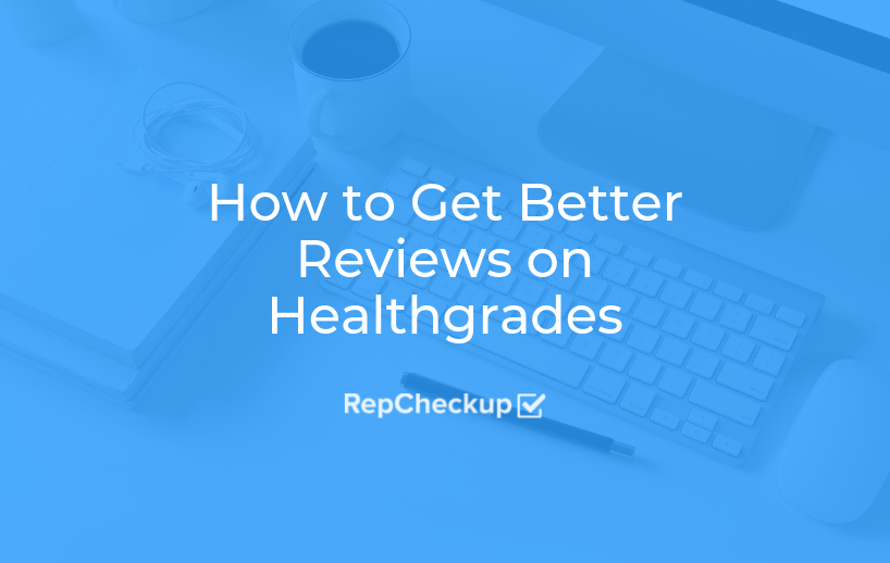 How to Get Better Reviews on Healthgrades 1