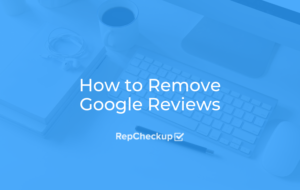 How to Remove Google Reviews 8