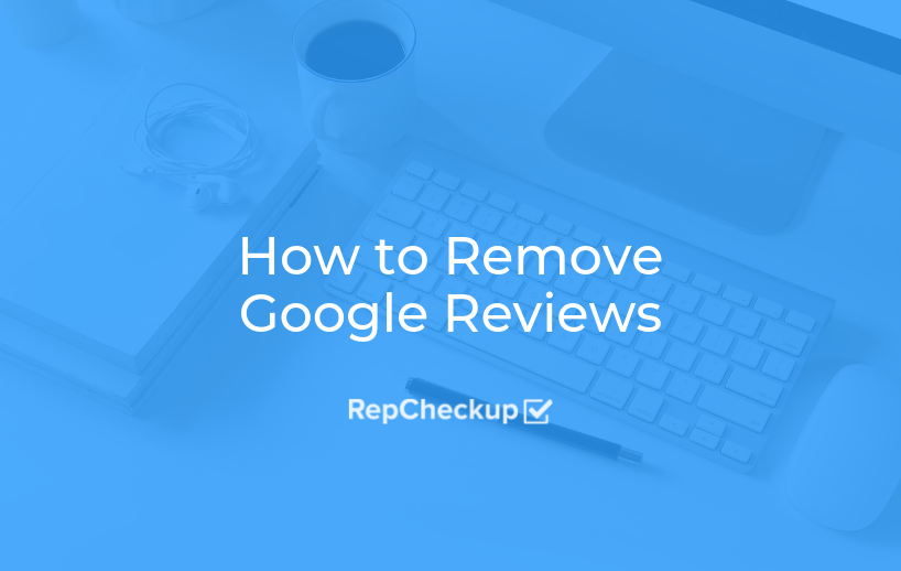 How to Remove Google Reviews 1