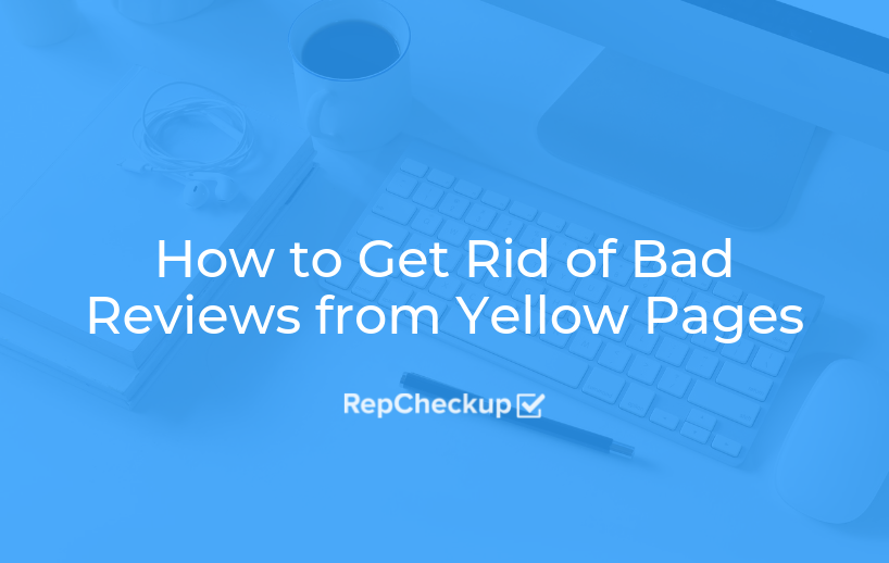 How to Get Rid of Bad Reviews from Yellow Pages 1
